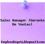 Sales Manager (Gerente De Ventas)