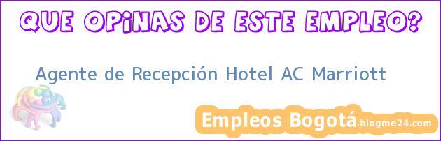 Agente de Recepción Hotel AC Marriott
