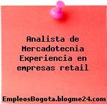 Analista De Mercadotecnia – Experiencia En Empresas Retail