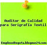 Auditor de Calidad para Serigrafía Textil