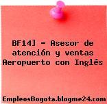 BF14] – Asesor de atención y ventas Aeropuerto con Inglés