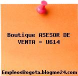 Boutique ASESOR DE VENTA – U614