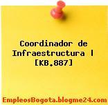 Coordinador de Infraestructura | [KB.887]