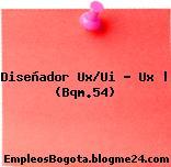Diseñador Ux/Ui – Ux | (Bqm.54)