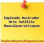 Empleado Mostrador Arte Satélite Naucalpan-atizapan