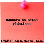 Maestra en artes plásticas