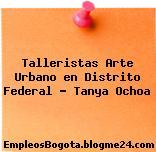 Talleristas Arte Urbano en Distrito Federal – Tanya Ochoa