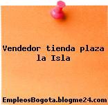 Vendedor tienda plaza la Isla