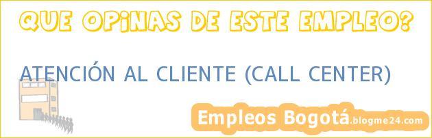 Atención al Cliente – Call Center