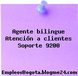 Agente bilingue Atención a clientes Soporte 9200