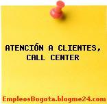 ATENCIÓN A CLIENTES call center