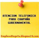 ATENCION TELEFONICA PARA CAMPAÑA GUBERNAMENTAL