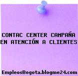 CONTAC CENTER CAMPAÑA EN ATENCIÓN A CLIENTES