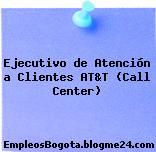 Ejecutivo de Atención a Clientes AT&T (Call Center)