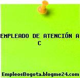 EMPLEADO DE ATENCIÓN A C