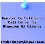 Monitor De Calidad – Call Center De Atención Al Cliente