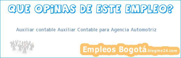 Auxiliar contable Auxiliar Contable para Agencia Automotriz