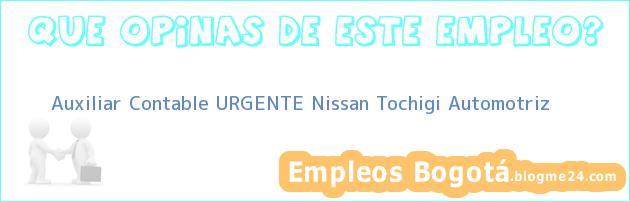 Auxiliar Contable URGENTE Nissan Tochigi Automotriz