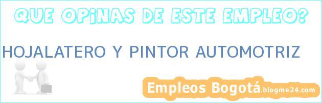 HOJALATERO Y PINTOR AUTOMOTRIZ