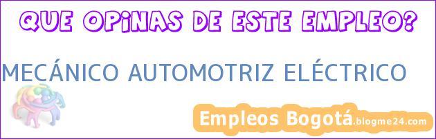 MECÁNICO AUTOMOTRIZ ELÉCTRICO