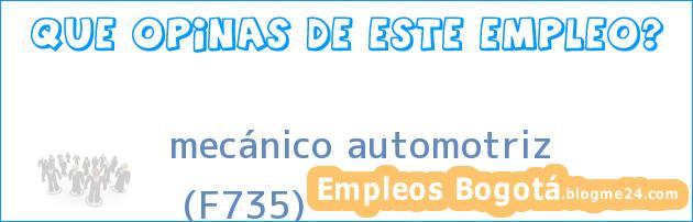 mecánico automotriz | (F735)
