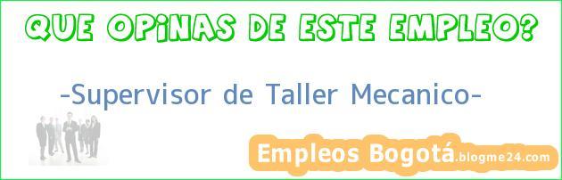 """""""Supervisor de Taller Mecanico"""""""