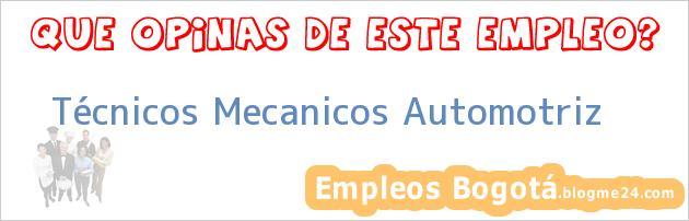 Técnicos Mecanicos Automotriz