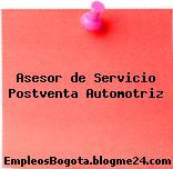 Asesor de Servicio Postventa Automotriz