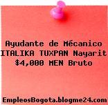 Ayudante de Mécanico ITALIKA TUXPAN Nayarit $4,000 MEN Bruto