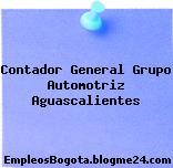Contador General Grupo Automotriz Aguascalientes