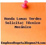 Honda Lomas Verdes Solicita: Técnico Mecánico