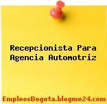 Recepcionista Para Agencia Automotriz