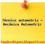 Técnico automotriz – Mecánico Automotriz
