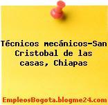 Técnicos mecánicos-San Cristobal de las casas, Chiapas