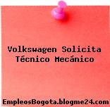 Volkswagen Solicita Técnico Mecánico