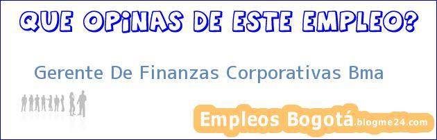 Gerente De Finanzas Corporativas Bma