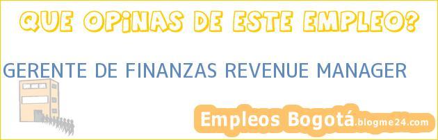 GERENTE DE FINANZAS REVENUE MANAGER
