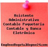 Asistente Administrativo Contable Paqueteria Contable y Banca Eletrónica