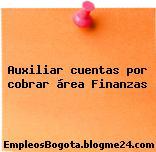 Auxiliar cuentas por cobrar área Finanzas