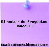 Director de Proyectos Banca-IT