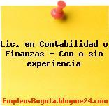 Lic. en Contabilidad o Finanzas Con o sin experiencia