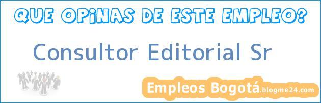 Consultor Editorial Sr
