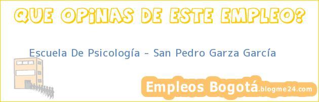 Escuela De Psicología – San Pedro Garza García