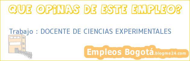 Trabajo : DOCENTE DE CIENCIAS EXPERIMENTALES
