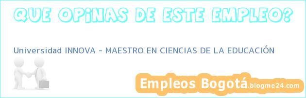 Universidad INNOVA – MAESTRO EN CIENCIAS DE LA EDUCACIÓN
