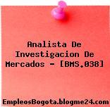Analista De Investigacion De Mercados – [BMS.038]