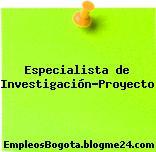 Especialista de Investigación-Proyecto