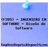 (F285) – INGENIERO EN SOFTWARE – Diseño de Software