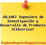 JSL186] Ingeniero de Investigación y Desarrollo de Producto (Eléctrico)