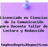 Licenciado en Ciencias de la Comunicación para Docente Taller de Lectura y Redacción